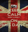 KEEP CALM AND CARRY ON MORRIS DANCING - Personalised Poster A4 size