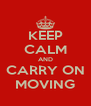 KEEP CALM AND CARRY ON MOVING - Personalised Poster A4 size