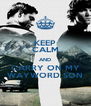 KEEP CALM AND CARRY ON MY WAYWORD SON - Personalised Poster A4 size