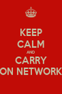 KEEP CALM AND CARRY ON NETWORK - Personalised Poster A4 size