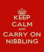 KEEP CALM AND CARRY ON NIBBLING - Personalised Poster A4 size