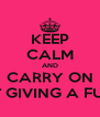 KEEP CALM AND CARRY ON NOT GIVING A FUCK! - Personalised Poster A4 size