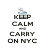 KEEP CALM AND CARRY ON NYC - Personalised Poster A4 size