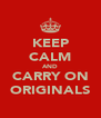 KEEP CALM AND CARRY ON ORIGINALS - Personalised Poster A4 size