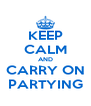 KEEP CALM AND CARRY ON PARTYING - Personalised Poster A4 size