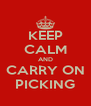 KEEP CALM AND CARRY ON PICKING - Personalised Poster A4 size