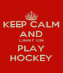 KEEP CALM AND CARRY ON PLAY HOCKEY - Personalised Poster A4 size