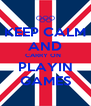 KEEP CALM AND CARRY ON   PLAYIN GAMES - Personalised Poster A4 size