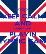 KEEP CALM AND CARRY ON   PLAYIN OLYMPIC GAMES - Personalised Poster A4 size