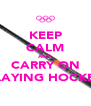 KEEP CALM AND CARRY ON PLAYING HOCKEY - Personalised Poster A4 size