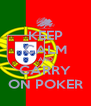 KEEP CALM AND CARRY ON POKER - Personalised Poster A4 size