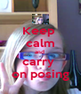 Keep  calm and  carry  on posing - Personalised Poster A4 size