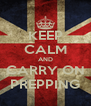 KEEP CALM AND CARRY ON PREPPING - Personalised Poster A4 size