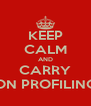 KEEP CALM AND CARRY ON PROFILING - Personalised Poster A4 size
