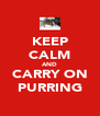 KEEP CALM AND CARRY ON PURRING - Personalised Poster A4 size
