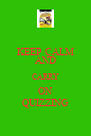 KEEP CALM AND CARRY ON QUIZZING - Personalised Poster A4 size
