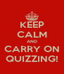 KEEP CALM AND CARRY ON QUIZZING! - Personalised Poster A4 size