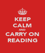 KEEP CALM AND CARRY ON READING - Personalised Poster A4 size