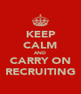 KEEP CALM AND CARRY ON RECRUITING - Personalised Poster A4 size