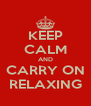 KEEP CALM AND CARRY ON RELAXING - Personalised Poster A4 size