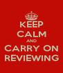 KEEP CALM AND CARRY ON REVIEWING - Personalised Poster A4 size