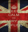 KEEP CALM AND CARRY ON ROFLING - Personalised Poster A4 size