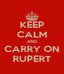 KEEP CALM AND CARRY ON RUPERT - Personalised Poster A4 size