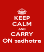 KEEP CALM AND CARRY ON sadhotra - Personalised Poster A4 size