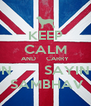 KEEP CALM AND     CARRY ON        SAYING  SAMBHAV - Personalised Poster A4 size