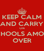 KEEP CALM AND CARRY ON SCHOOLS AMOST OVER - Personalised Poster A4 size