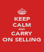 KEEP CALM AND CARRY ON SELLING - Personalised Poster A4 size