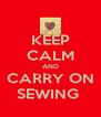 KEEP CALM AND CARRY ON SEWING  - Personalised Poster A4 size