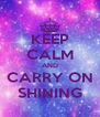 KEEP CALM AND CARRY ON SHINING - Personalised Poster A4 size