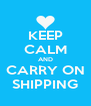 KEEP CALM AND CARRY ON SHIPPING - Personalised Poster A4 size