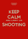 KEEP CALM AND CARRY ON SHOOTING  - Personalised Poster A4 size