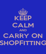 KEEP CALM AND CARRY ON SHOPFITTING - Personalised Poster A4 size
