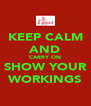 KEEP CALM AND CARRY ON SHOW YOUR WORKINGS - Personalised Poster A4 size