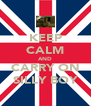 KEEP CALM AND CARRY ON SILLY BOY - Personalised Poster A4 size