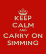 KEEP CALM AND CARRY ON SIMMING - Personalised Poster A4 size