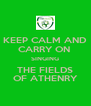 KEEP CALM AND CARRY ON  SINGING THE FIELDS OF ATHENRY - Personalised Poster A4 size