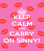 KEEP CALM AND CARRY ON SINNY! - Personalised Poster A4 size