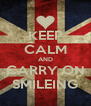 KEEP CALM AND CARRY ON SMILEING - Personalised Poster A4 size