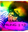 KEEP CALM AND CARRY ON SMILING :) <3 - Personalised Poster A4 size