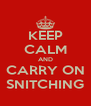KEEP CALM AND CARRY ON SNITCHING - Personalised Poster A4 size