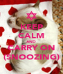 KEEP CALM AND CARRY ON (SNOOZING) - Personalised Poster A4 size