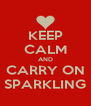 KEEP CALM AND CARRY ON SPARKLING - Personalised Poster A4 size