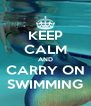 KEEP CALM AND CARRY ON SWIMMING - Personalised Poster A4 size