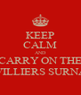 KEEP CALM AND CARRY ON THE DE VILLIERS SURNAME - Personalised Poster A4 size