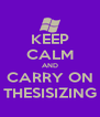 KEEP CALM AND CARRY ON THESISIZING - Personalised Poster A4 size