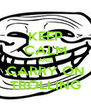 KEEP CALM AND CARRY ON TROLLING - Personalised Poster A4 size